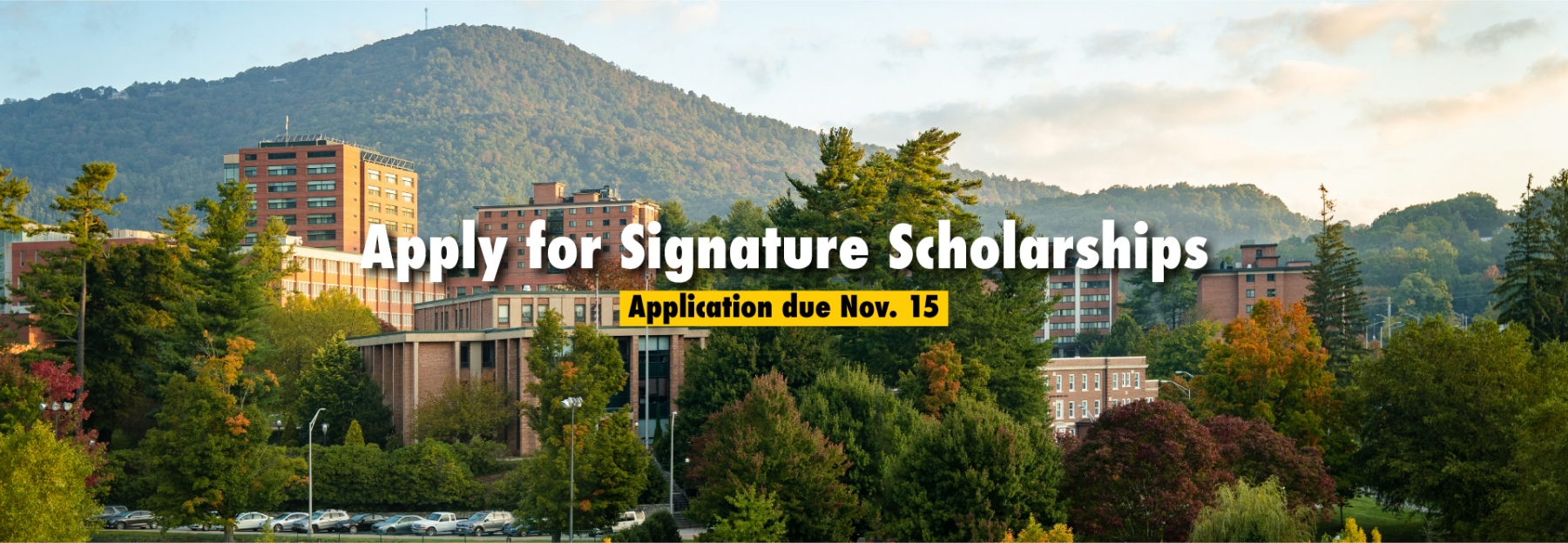 Early morning on App State's campus. Apply for Signature Scholarships - Application due Nov. 15